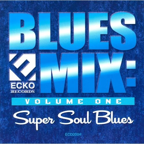 Blues Mix, Vol. 1: Super Soul Blues [CD]