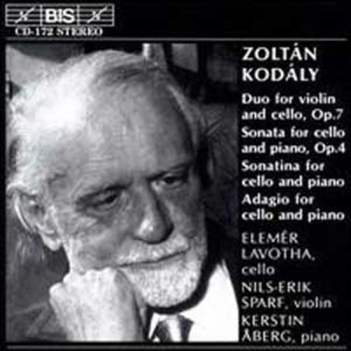 Kodly: Duo for Violin and Cello; Sonata for Cello and Piano; Sonatina for Cello And Piano & Others By Elemr Lavotha (Audio CD)
