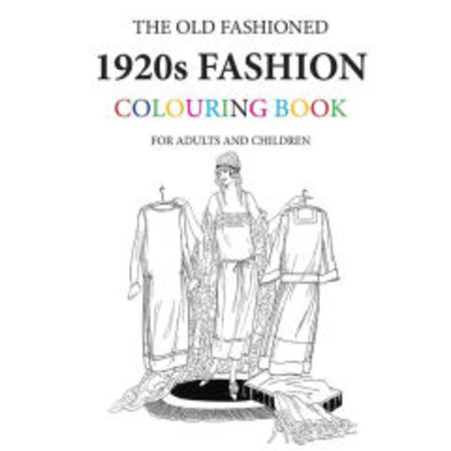 The Old Fashioned 1920s Fashion Colouring Book