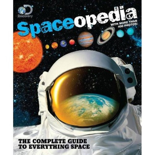 Discovery Spaceopedia: The Complete Guide to Everything Space (Paperback)