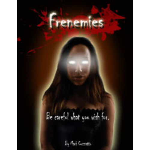 Frenemies: Be Careful What You Wish For