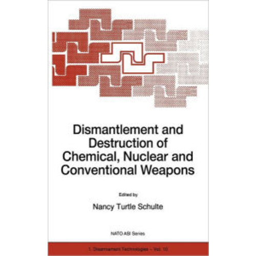 Dismantlement and Destruction of Chemical, Nuclear and Conventional Weapons / Edition 1