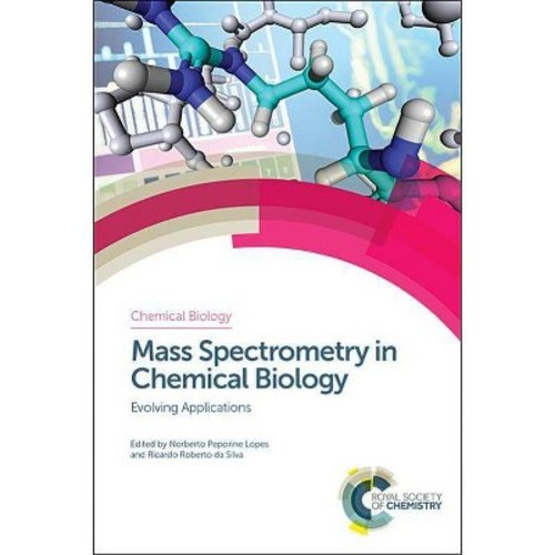 Mass Spectrometry in Chemical Biology : Evolving Applications (Hardcover)