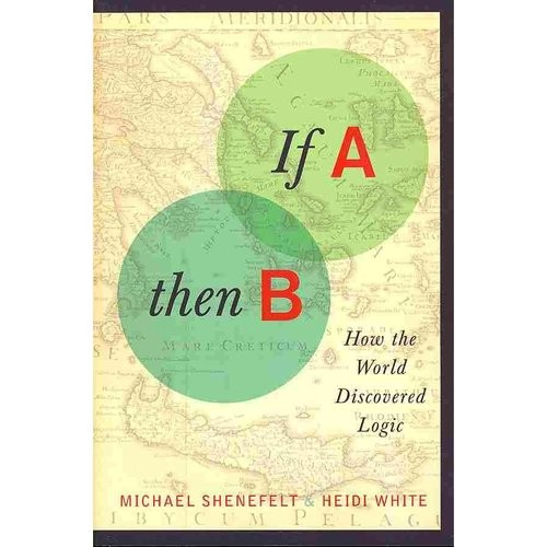 If A, Then B: How the World Discovered Logic