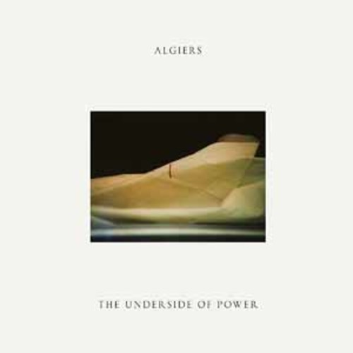 Algiers - The Underside Of Power [Vinyl]