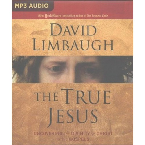 True Jesus : Uncovering the Divinity of Christ in the Gospels (MP3-CD) (David Limbaugh)