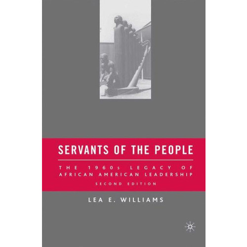 Servants of the People: The 1960s Legacy of African American Leadership / Edition 2