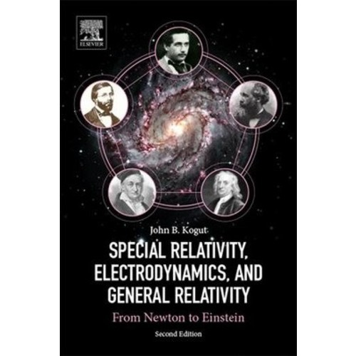 Special Relativity, Electrodynamics, and General Relativity : From Newton to Einstein (Paperback) (John