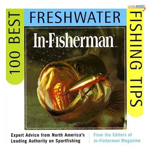 IN-FISHERMAN 100 Best Freshwater Fishing Tips: Expert Advice from North America's Leading Authority on Sportfishing