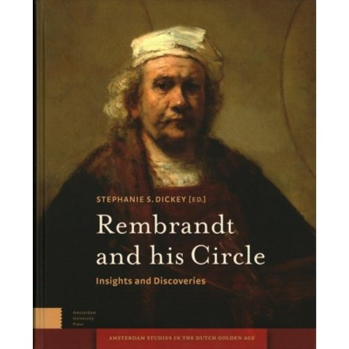 Rembrandt and His Circle : Insights and Discoveries (Hardcover)