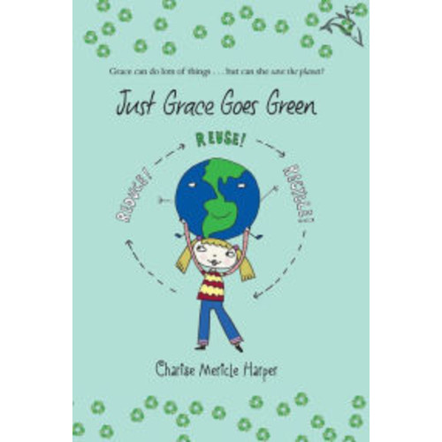 Just Grace Goes Green (Just Grace Series #4)