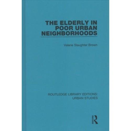 Elderly in Poor Urban Neighborhoods (Hardcover) (Valerie Slaughter Brown)