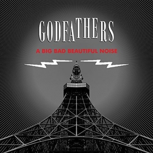 Godfathers - Big Bad Beautiful Noise (CD)
