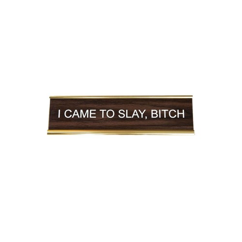 Slay Bitch Nameplate