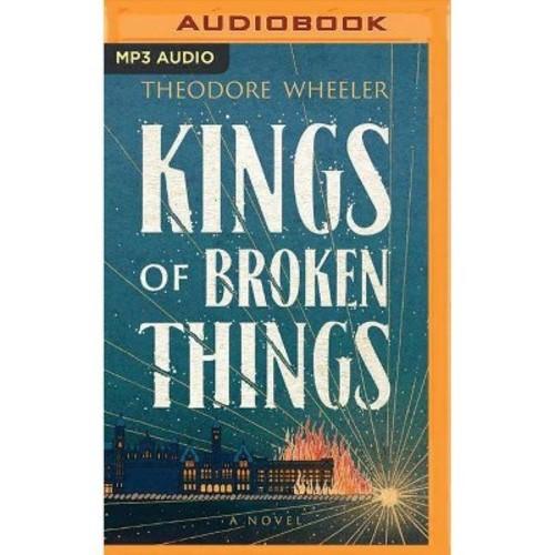 Kings of Broken Things (MP3-CD) (Theodore Wheeler)