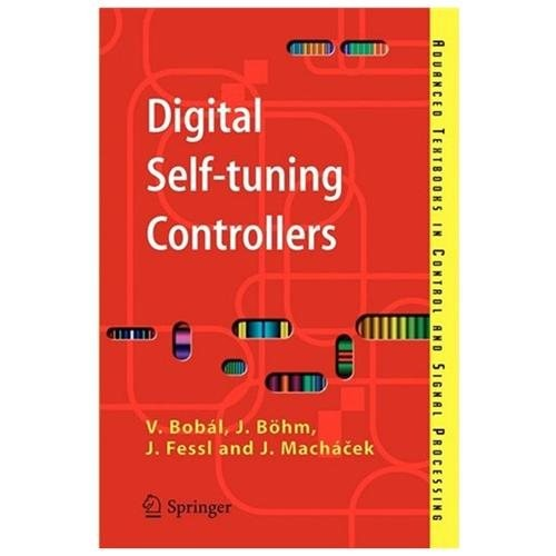 Digital Self-tuning Controllers : Algorithms, Implementation And Applications (Paperback)