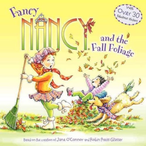 Jane O'Connor; Robin Preiss Glasser Fancy Nancy and the Fall Foliage