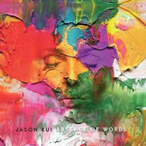 Jason Kui - Absence Of Words [Audio CD]
