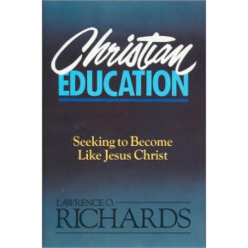 Christian Education: Seeking to Become Like Jesus Christ