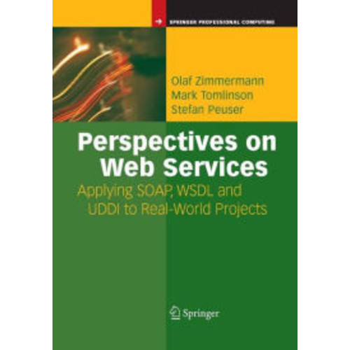Perspectives on Web Services: Applying SOAP, WSDL and UDDI to Real-World Projects / Edition 1