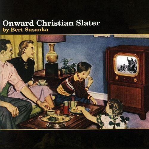 Onward Christian Slater [CD]