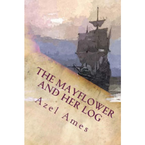The Mayflower and Her Log: Complete