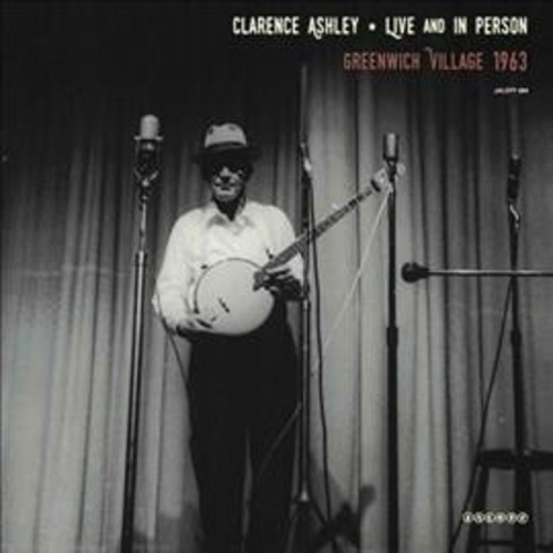 Clarence Ashley - Live And In Person:Greenwich Village (Vinyl)