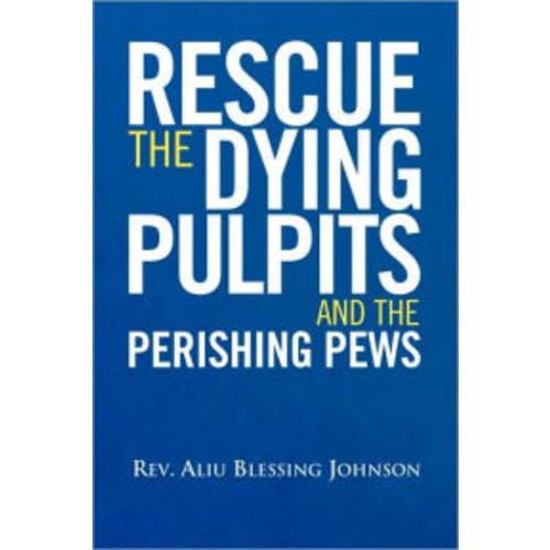 Rescue The Dying Pulpits And The Perishing Pews