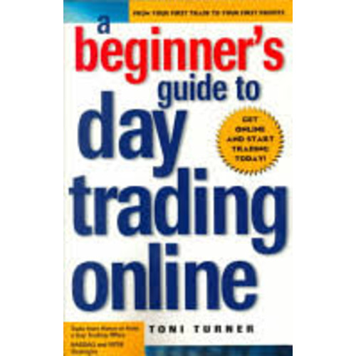 A Beginner's Guide to Day Trading Online [Book]