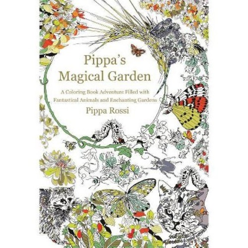 Pippa's Magical Garden Adult Coloring Book: A Coloring Book Adventure Filled With Fantastical Animals and Enchant... (Paperback)