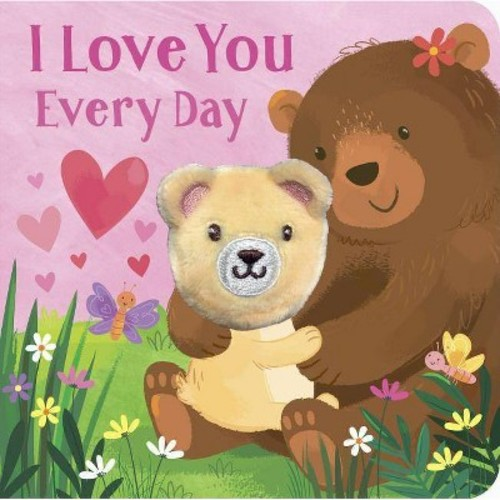 I Love You Every Day (Board Book) (Parragon Books)