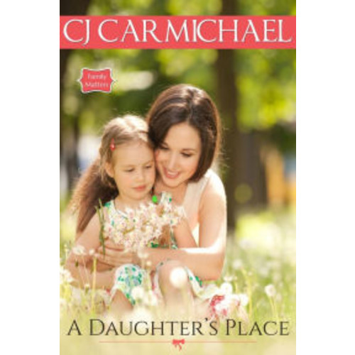 A Daughter's Place (Family Matters, #1)