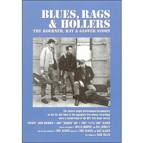 Blues, Rags and Hollers: The Koerner, Ray and Glover Story [DVD] [2007]