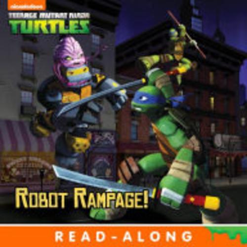 Robot Rampage! (8x8 Storybook Version) (Teenage Mutant Ninja Turtles)