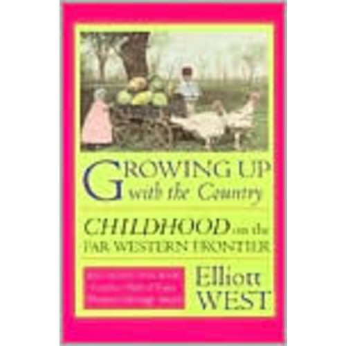 Growing up with the Country: Childhood on the Far Western Frontier / Edition 1