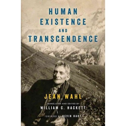 Human Existence and Transcendence (Hardcover) (Jean Wahl)