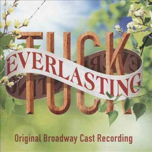 Original Broadway Cast - Tuck Everlasting (OCR)