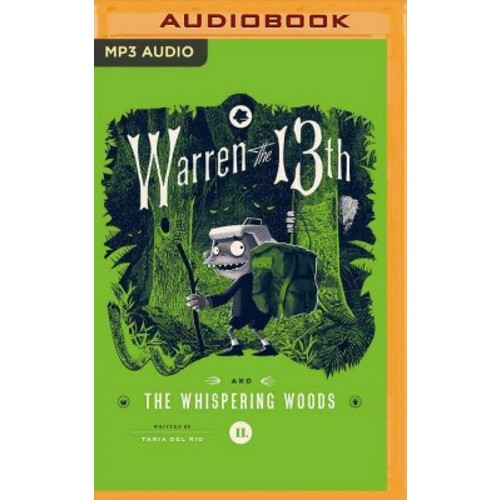 Warren the 13th and the Whispering Woods (MP3-CD) (Tania Del Rio)