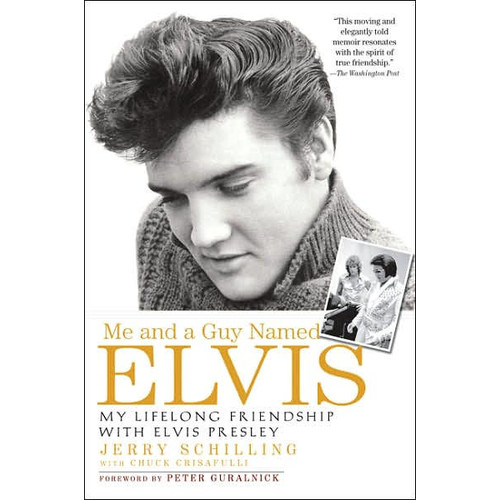 Me and a Guy Named Elvis: My Lifelong Friendship with Elvis Presley [With Headphones] Schilling, Jerry