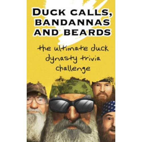 Duck Calls, Bandannas and Beards: The Ultimate Duck Dynasty Trivia Challenge
