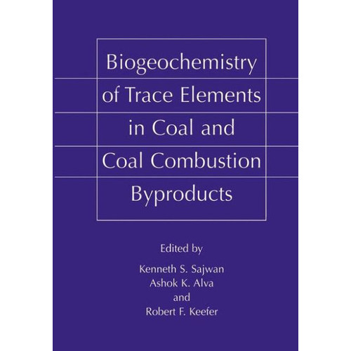 Biogeochemistry of Trace Elements in Coal and Coal Combustion Byproducts