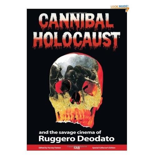 Cannibal Holocaust: The Savage Cinema of Ruggero Deodato