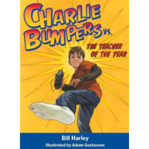 Charlie Bumpers vs. the Teacher of the Year (Charlie Bumpers Series)
