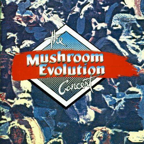 The Mushroom Evolution Concert [CD]