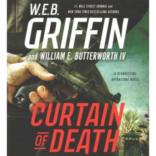 Curtain of Death (Vol 9) (Unabridged) (CD/Spoken Word) (W. E. B. Griffin & IV William E. Butterworth)