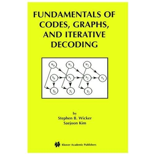 Fundamentals of Codes, Graphs, and Iterative Decoding (Hardcover)