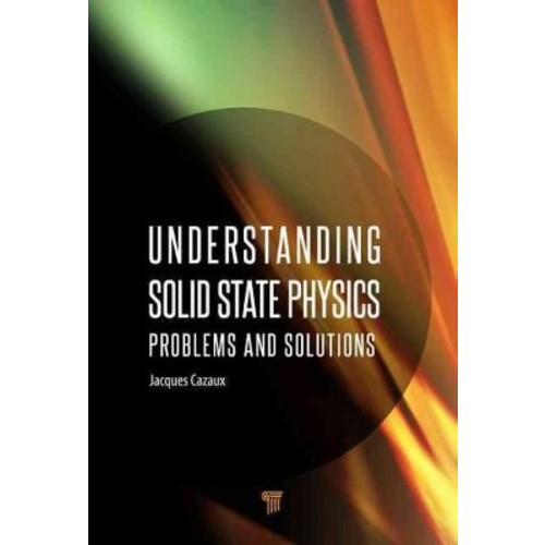 Understanding Solid State Physics: Problems and Solutions (Hardcover)