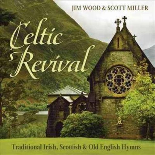 Celtic Revival: Traditional Irish, Scottish & Old English Hymns [CD]