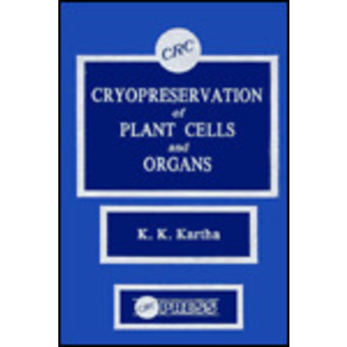 Cryopreservation of Plant Cells and Organs