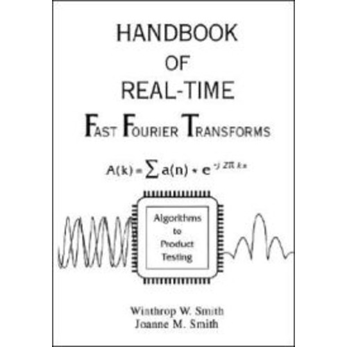 Handbook of Real-Time Fast Fourier Transforms: Algorithms to Product Testing / Edition 1